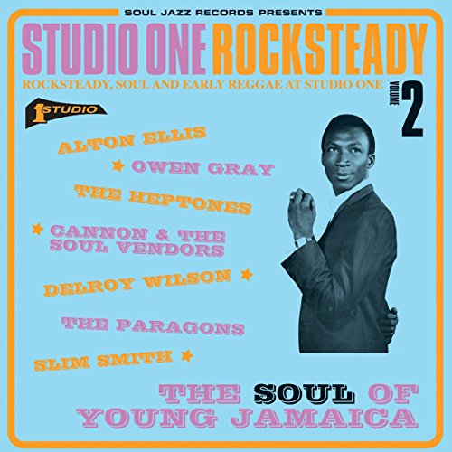 studio-one-rocksteady-2-the-soul-of-young-jamaica-rocksteady-soul-and-early-reggae-at-studio-one