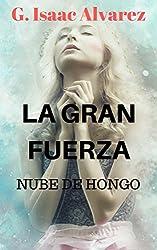 LA GRAN FUERZA: NUBE DE HONGO