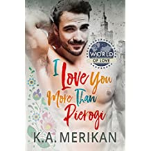 I Love You More Than Pierogi (World of Love Book 1)