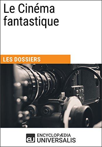 Livre Le Cinéma fantastique: Les Dossiers d'Universalis pdf ebook