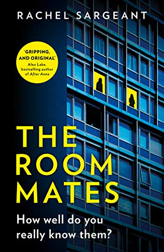 The Roommates: A gripping psychological thriller from the Kindle top ten bestselling author of The Perfect Neighbours by [Sargeant, Rachel]
