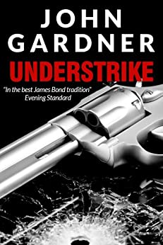Understrike (Boysie Oakes Thriller Book 2) by [Gardner, John]