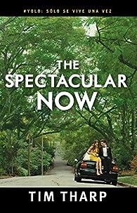The Spectacular Now par Tim Tharp