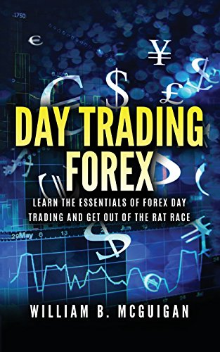 Day Trading Forex: Escape the 9 to 5 and Retire Early:Currency Trading Explained in Simple Terms. Tools, Software, Tactics, Money Management, Discipline, Strategies and Trading Psychology