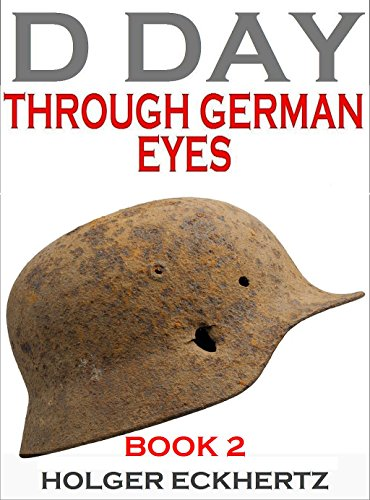 d-day-through-german-eyes-book-2-more-hidden-stories-from-june-6th-1944