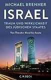 Israel: Traum und Wirklichkeit des jüdischen Staates - Michael Brenner