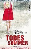 'Todessommer: Thriller (Rebekka-Holm-Reihe 3)' von Julie Hastrup