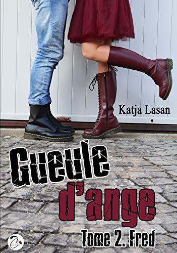 Gueule d'ange - Tome 2 : Fred par Katja Lasan