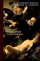 The Trace of God: Derrida and Religion (Perspectives in Continental Philosophy)