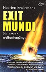 Exit Mundi: Die besten Weltuntergänge