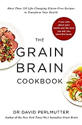 Grain Brain Cookbook: More Than 150 Life-Changing Gluten-Free Recipes to Transform Your Health
