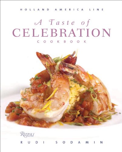 3: A Taste of Celebration Cookbook: Volume III: Culinary Signature Collection, Holland America Line (Line-taste Drei)