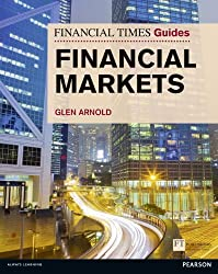 Financial Times Guide to the Financial Markets (The FT Guides)
