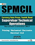 SPMCIL Security Printing and Minting Corporation of India Limited Supervisor Technical Operations: Printing/ Mechanical/ Electronics/ Electrical/ Civil 2017