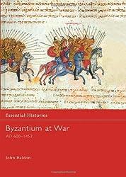 Byzantium at War AD 600-1453 (Essential Histories)