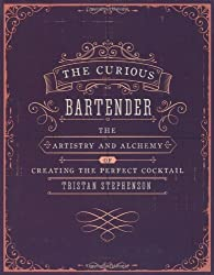 BY Stephenson, Tristan ( Author ) [ THE CURIOUS BARTENDER: THE ARTISTRY AND ALCHEMY OF CREATING THE PERFECT COCKTAIL ] Oct-2013 [ Hardcover ]