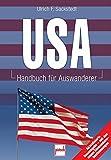 USA: Handbuch für Auswanderer - Ulrich F. Sackstedt