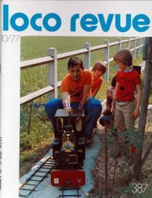 LOCO REVUE [No 387] du 01/10/1977 - LA REVUE DES MODELISTES ET AMATEURS. MODELISME A TOUTE VAPEUR - RECYCLONS-NOUS - ELECTRICITE.