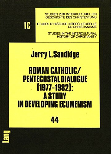 Roman Catholic Pentacostal Dialogue 1977 1982 A Study In Developing Ecumenism