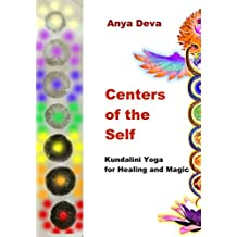 Centers of the Self: Kundalini Yoga for Healing and Magic (English Edition)
