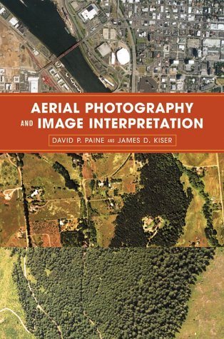 Aerial Photography and Image Interpretation by David P. Paine (2003-04-25)