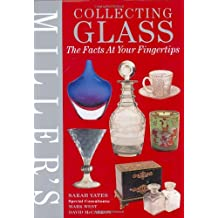 Miller's Collecting Glass: The Facts at Your Fingertips (Miller's Collector's Guides)