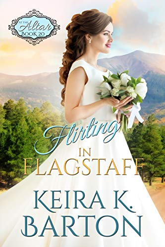 Flirting in Flagstaff: The Four Corners (At the Altar Book 20) (English Edition)