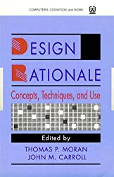 Design Rationale: Concepts, Techniques, and Use (Resources for Ecological Psychology)