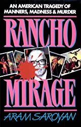 Rancho Mirage: An American Tragedy of Manners, Madness, and Murder by Aram Saroyan (1993-10-06)