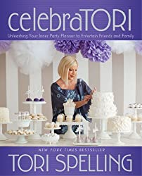 celebraTORI: Unleashing Your Inner Party Planner to Entertain Friends and Family by Tori Spelling (2013-03-19)