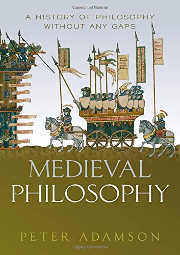 Medieval Philosophy: A history of philosophy without any gaps, Volume 4