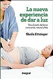 La nueva experiencia de dar a luz (INTEGRAL)