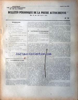 BULLETIN PERIODIQUE [No 79] du 12/05/1919 - LA QUESTION DE LA PAIX. LES PROJETS DE SOCIALISATION : -ECONOMIE GENERALE. -LES CONSEILS D'EXPLOITATION. -LE PROJET D'EXPROPRIATION. - SOCIALISATION ET NON SYNDICALISME . -LA SOCIALISATION D'APRES LES CATHOLIQUES. - L'OPPOSITION LIBERALE. LA JOURNEE COMMUNISTE (17.4) : -REUNIONS PREALABLES DES ANCIENS COMBATTANTS. -LA MANIFESTATION DU JEUDI-SAINT. LE CONGRES DE LA METALLURGIE (13.4) QUESTIONS FINANCIERS : -LA DECLARATION DES BIENS. -LA FUSION MONE
