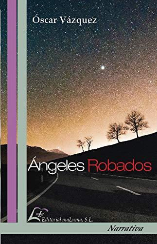 Ángeles Robados por Óscar Vázquez Lima