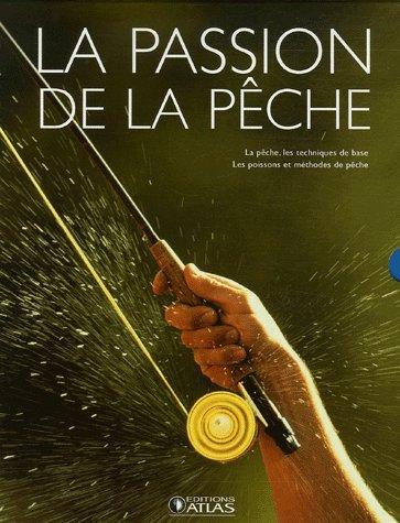 La passion de la pêche : Coffret 2 volumes : La pêche ; Les poissons et méthodes de pêche