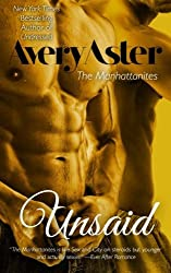 Unsaid (The Manhattanites) (Volume 3) by Avery Aster (2015-08-03)