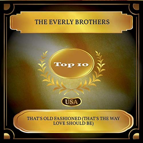 That's Old Fashioned (That's the Way Love Should Be) (Billboard Hot 100 - No. 09) - Brothers Old Fashioned