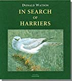In Search of Harriers: Over the Hills and Far Away (Wildlife Art Series) by Watson, Donald (2010) Hardcover