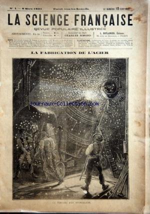 SCIENCE FRANCAISE (LA) [No 1] du 08/03/1891 - LES SAVANTS FRANCAIS / PASTEUR PAR MAYOUX -LE FLOT DE FOND PAR DE QUATREFAGES -LA FABRICATION DE L'ACIER PAR CAMPREDON -LES ENNEMIS DES PLANTES / LE PIETIN DU BLE PAR DELACROIX -LES TRAVAUX SOUS-MARINS PAR GUVARD - SCAPHANDRIERSLE CAMP DE CHALONS PAR MANCEAU -LES REPUBLIQUES AERIENNES PAR VERNUS -ILLUSTRATIONS DE TELLIER - DE BAR - SAUVERT ET JOBIN
