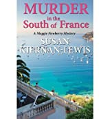 Kiernan-Lewis, Susan [ Murder in the South of France: A Maggie Newberry Mystery ] [ MURDER IN THE SOUTH OF FRANCE: A MAGGIE NEWBERRY MYSTERY ] May - 2012 { Paperback }