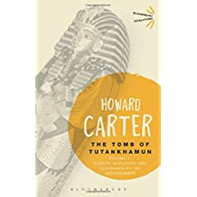 The Tomb of Tutankhamun: Search, Discovery and Clearance of the Antechamber: Discovered by the Late Earl of Carnarvon and Howard Carter