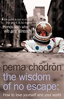 The Wisdom of No Escape: And The Path of Loving-Kindness: How to Love Yourself and Your World by [Chödrön, Pema]