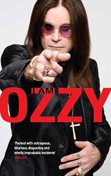 I Am Ozzy (English Edition) par [Osbourne, Ozzy]