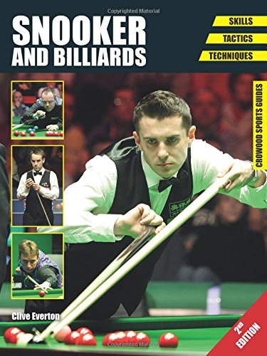 Snooker and Billiards: Skills - Tactics - Techniques - Second Edition (Crowood Sports Guides) por Clive Everton