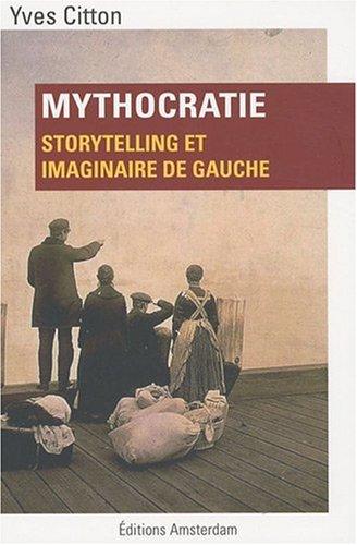 Mythocratie : Storytelling et imaginaire de gauche