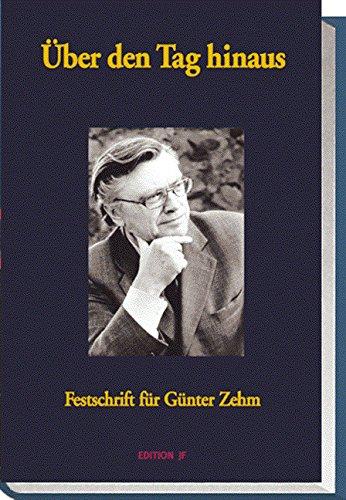 Über den Tag hinaus. Festschrift für Günter Zehm