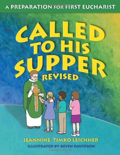 Called to His Supper: Student Book by Jeannine Timko Leichner (1-Jun-2007) Paperback