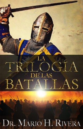 La Trilogía de las Batallas por Mario H. Rivera