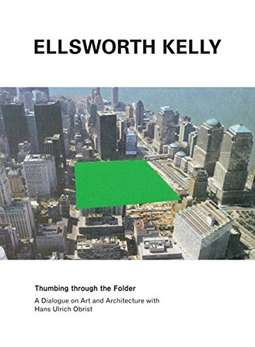 PDF Ellsworth Kelly: Thumbing through the Folder: A Dialogue
