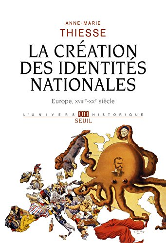 La Creation des identites nationales : Europe XVIII-XX sicle